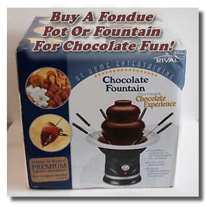 buy a fondue pot or fountain