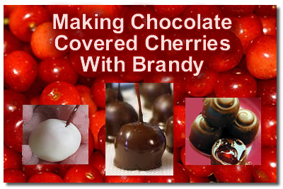 Making Chocolate Covered Cherries With Brandy