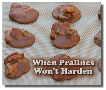 What to do when your praline won't get hard?